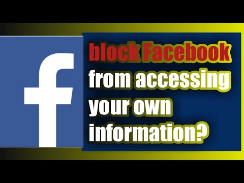 How do you block Facebook from accessing your own information?