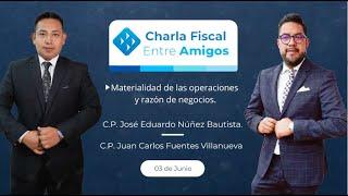 Cadefi   Charla Fiscal entre Amigos-Materialidad de las operaciones y Razón de negocios 03 de Junio