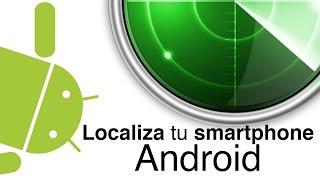 Cómo localizar y rastrear un teléfono móvil o tablet Android