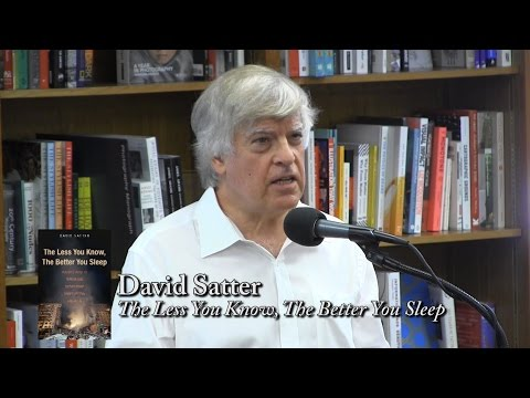 """David Satter, """"The Less You Know, the Better You Sleep"""""""