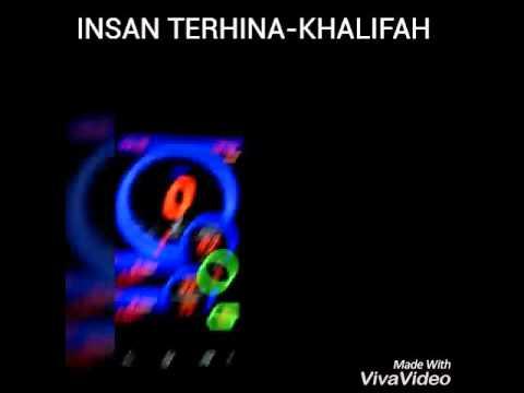 INSAN TERHINA NEW-KHALIFAH #padubhaii