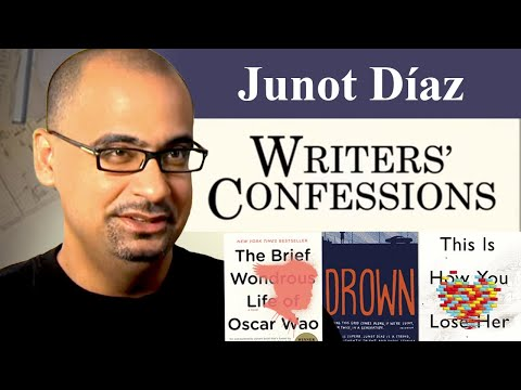Writers' Confessions - Junot Díaz Discusses the Writing Process