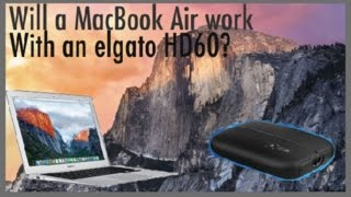 Will a MacBook Air run an Elgato HD60?