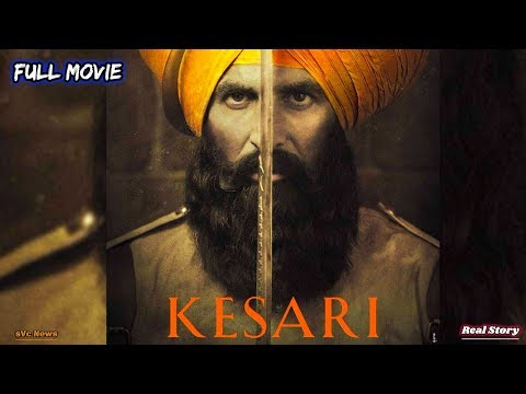 kesari:-the-battle-of-saragarhi!-|-bollywood-movie-2019-|akshay-kumar-|parineeti-chopra-|-real-story