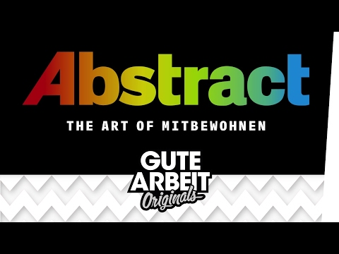 Abstract: The Art of Mitbewohnen - E01 Paul Mitzkin | Gute Arbeit Originals