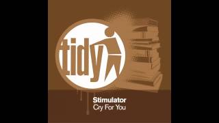 Stimulator - Cry For You (Technikal