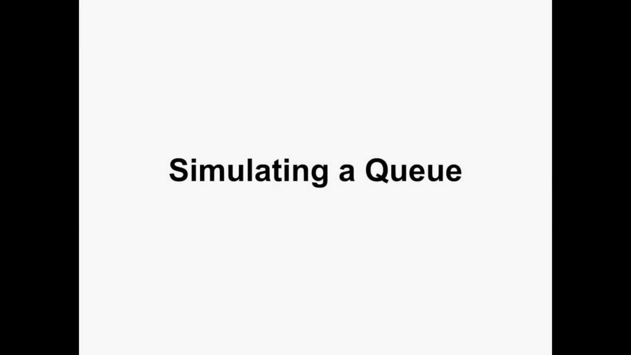 Simulating a Queue: Basic Discrete Event Simulation