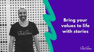 Bring your values to life with stories