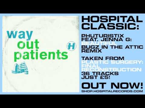 Hospital Classic - Phuturistix feat Jenna G Beatiful Bugz In The Attic Remix