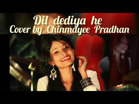 dil-de-diya-hai--female-cover-version-|-chinmayee-pradhan
