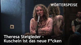 Theresa Steigleder – Kuscheln ist das neue F*cken
