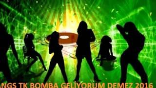 DJ KANGS TK BOMBA GELİYORUM DEMEZ 2016