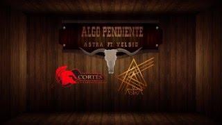 Algo Pendiente - AstrA ft Yelsid I Video Lyric Oficial l Reggaeton nuevo 2015