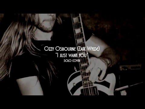 Ozzy OsbourneZakk Wylde I just want you solo