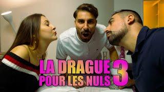 LA DRAGUE POUR LES NULS 3 ft Mattias