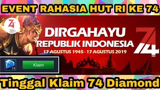 EVENT RAHASIA HUT REPUBLIK INDONESIA KE 74 | DAPET 74 DIAMOND MOBILE LEGENDS