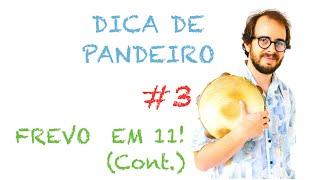 Dica de Pandeiro do Krakowski #3 - Frevo em 11! (Cont.) (em Português)