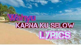 Download lagu Wahyu Karna Ku selow Karnakuselow MP3