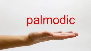 How to Pronounce palmodic - American English