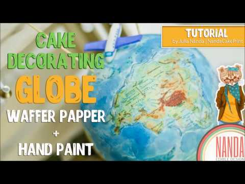 Tutorial globe cake decorating wafer paper and hand paint techniques