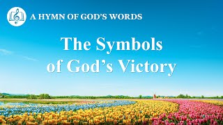 "2020 English Gospel Song | ""The Symbols of God's Victory"""