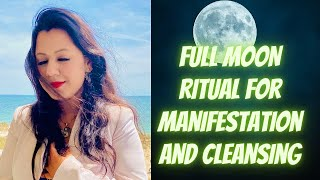 Powerful Full Moon Ritual: Cleanse, Release, and Manifest your desires