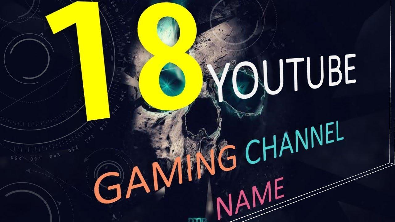 18 Youtube Names| 18 YT Channel Names| 18 Gamer Names ...