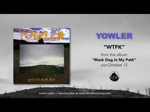 Yowler - WTFK (Official Audio) Mp3
