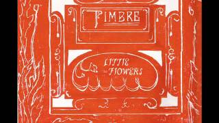 Timbre - I Will Go Plant Little Flowers