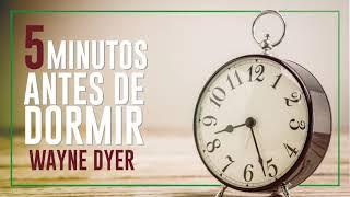 💤 Haz Esto 5 Minutos Antes de Dormir | Afirmaciones Positivas | Meditación de Wayne Dyer