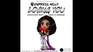 Empress Nelly -Loving You Ft I-Victory (Skankin Sweet Riddim) Now Available