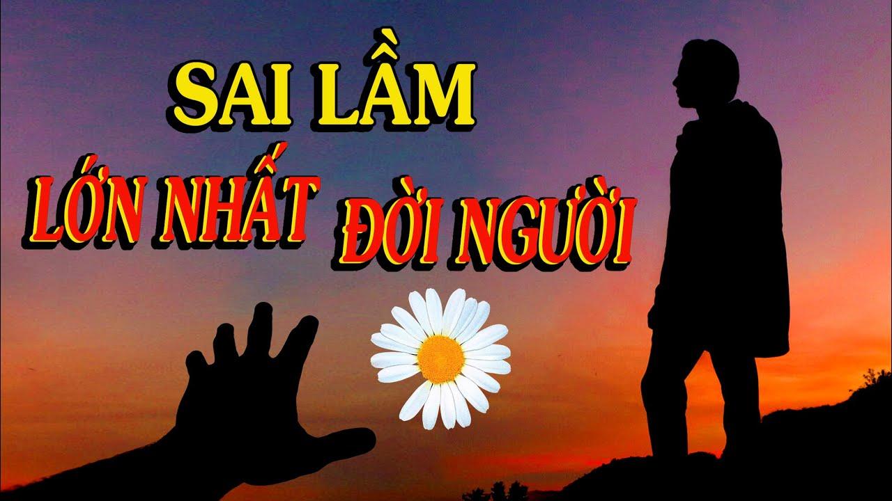 SAI LẦM LỚN NHẤT - Thiền Đạo