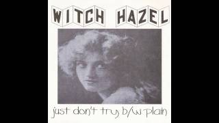 Witch Hazel - Just Dont Try  1993