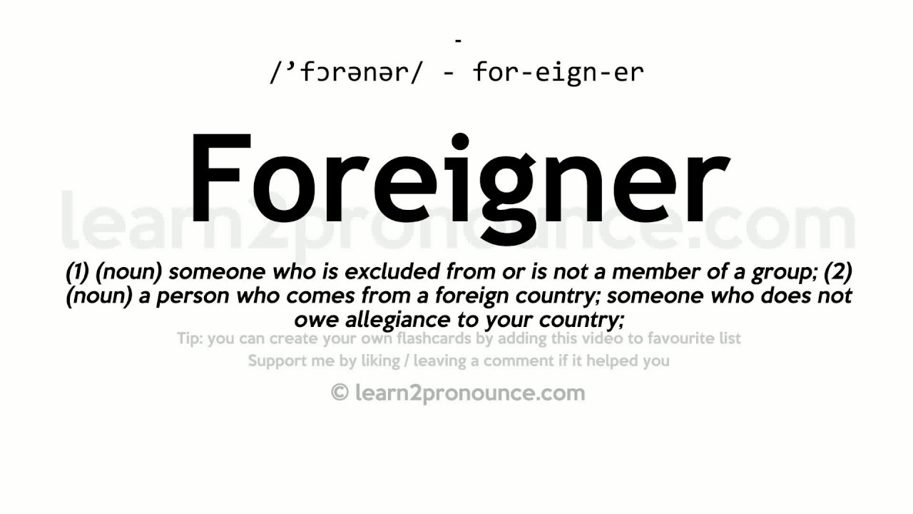Good Foreigner Pronunciation And Definition