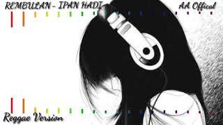 Rembulan - Ipan Hadi   Musik Reggae Paling Enak   Lirik   SKA Version   By AA Official