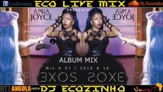 Anna Joyce - Reflexos (2016) Album Mix - Eco Live Mix Com Dj Ecozinho