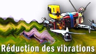 Les vibrations sur un drone - Effet JELLO de la camera