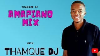Amapiano Mix with ThamQue DJ |ft Kabza De small, Maphorisa, MFR souls ,\u0026 News Songs
