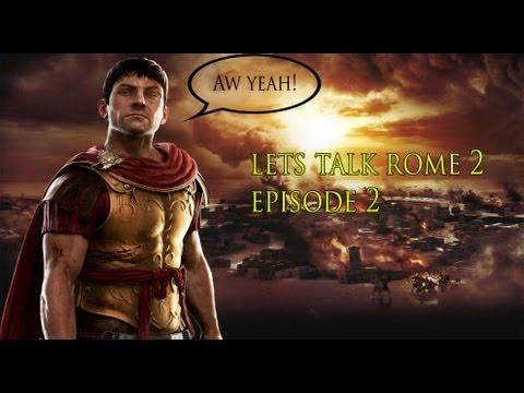Lets Talk Rome 2 Total War Episode 2 (Developer Session)