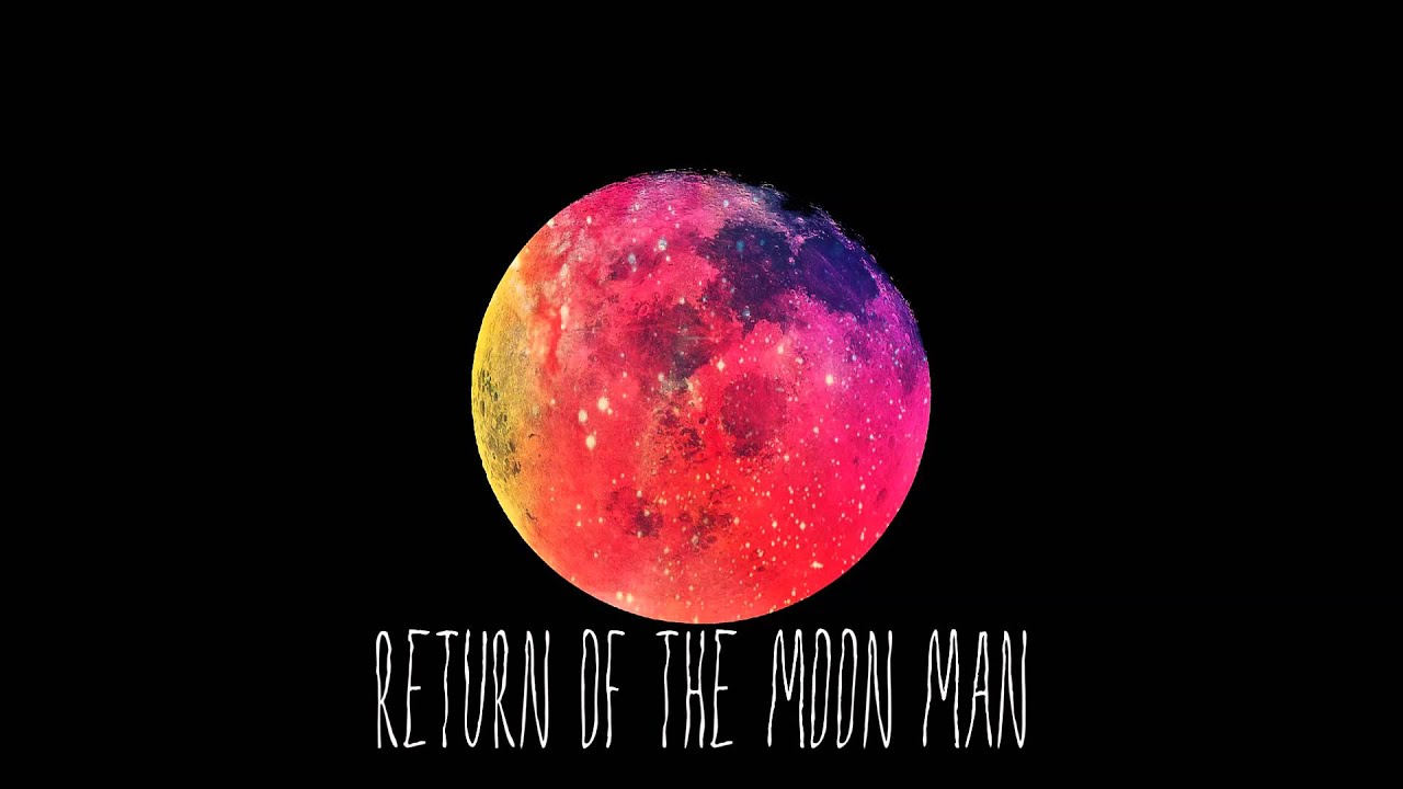 The returning of the moon man