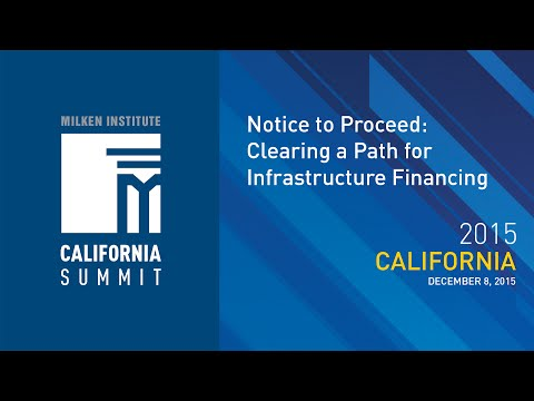 2015 CA Summit - Notice to Proceed: Clearing a Path for Infrastructure Financing