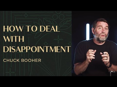 How to Deal With Disappointment | Chuck Booher