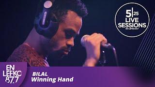 5|25 Live Sessions - Bilal - Winning Hand