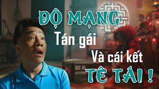 ĐỘ MẠNG tán gái và cái kết TÊ TÁI   Đỗ Duy Nam - Việt Johan