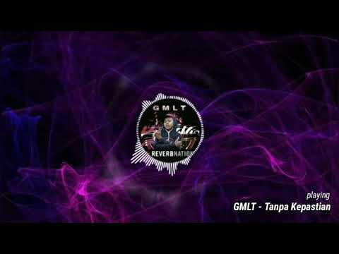GMLT - Tanpa Kepastian   Hiphop Dangdut