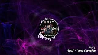 GMLT - Tanpa Kepastian | Hiphop Dangdut MP3