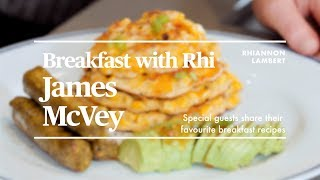 BREAKFAST WITH RHI | JAMES MCVEY | Nutritionist Rhiannon Lambert