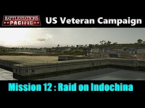 "Battlestations Pacific US Veteran Campaign: Mission 12 - ""Raid on Indochina"""