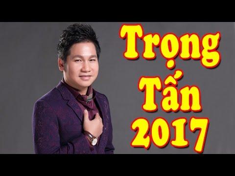 Trọng Tấn 2017   Liên Khúc Nhạc Đỏ Cách Mạng Trọng Tấn Hay Nhất 2017