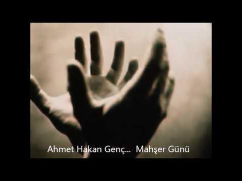Ahmet Hakan Genç Mahşer Günü